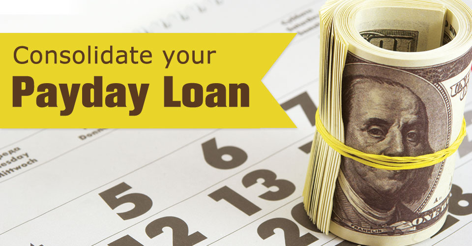 How does payday loan debt consolidation help you to get rid of debts?