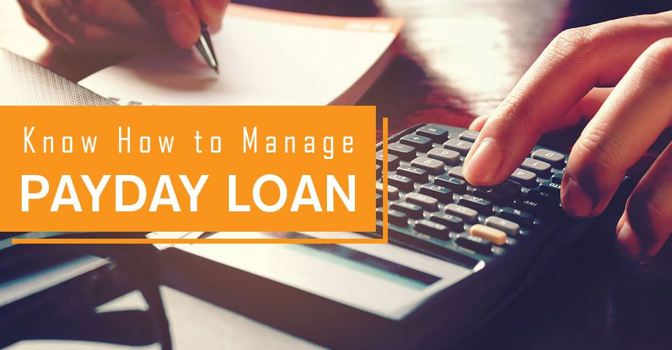 The most essential payday loan management you need to know!