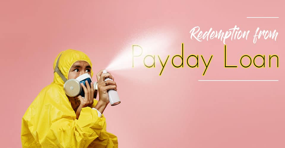 How To Get Rid Of Payday Loans During This Pandemic